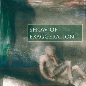 Show of Exaggeration - Self-titled