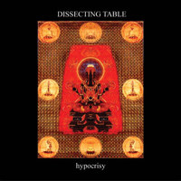 Dissecting Table - Hypocrisy