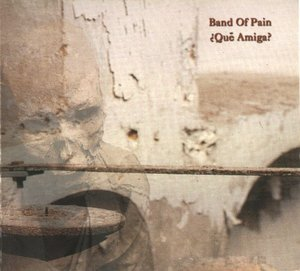 Band of Pain - Qué Amiga?