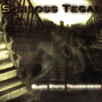 Schloss Tegal - Black Static Transmissions