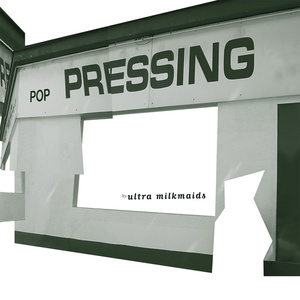 Ultra Milkmaids - Pop Pressing