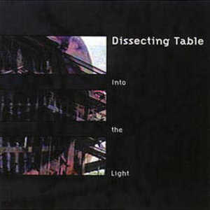 Dissecting Table - Into the Light