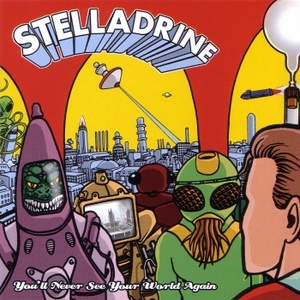 Stelladrine - You'll Never See Your World Again