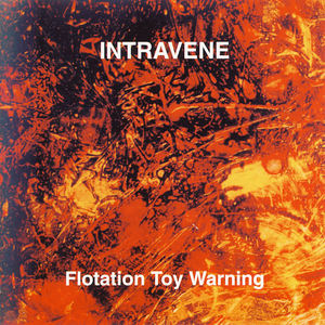 Intravene - Flotation Toy Warning
