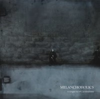 Melanchoholics - A Single Act Of Carelessness