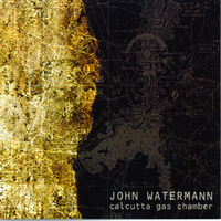 John Watermann - Calcutta Gas Chamber