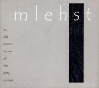 Mlehst - An Old Broom Knows All The Dirty Corners