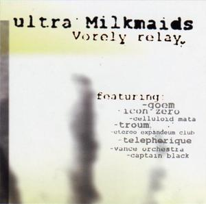Ultra Milkmaids - Vorely Relay
