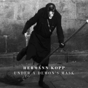 Hermann Kopp - Under A Demon's Mask