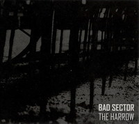 Bad Sector - The Harrow
