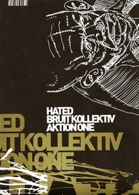 Hated Bruit Kollektiv - Aktion One