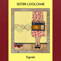 Sister Loolomie - Signals