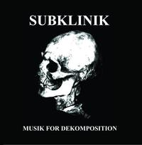 Subklinik - Musik For Dekomposition