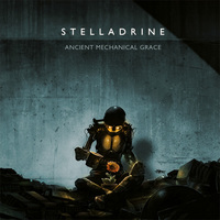 Stelladrine - Ancient Mechanical Grace