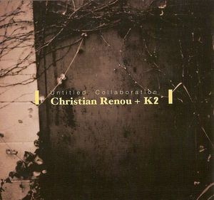 Christian Renou & K2 - Untitled Collaboration