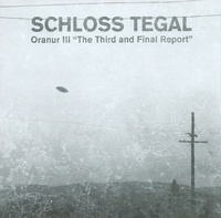 "Schloss Tegal - Oranur III ""The Third And Final Report"""