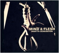 Mind & Flesh - Martyr Generation