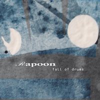 Rapoon - Fall of Drums