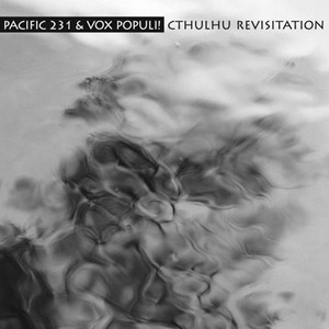 Pacific 231 & Vox Populi! - Cthulhu Revisitation