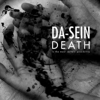 Da-Sein - Death Is The Most Certain Possibility