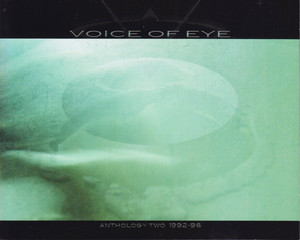 Voice Of Eye - Anthology Two 1992-1996