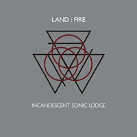 Land:Fire - Incandescent Sonic Lodge